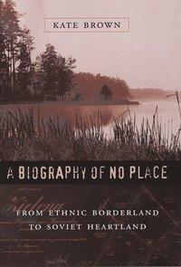 bokomslag A Biography of No Place