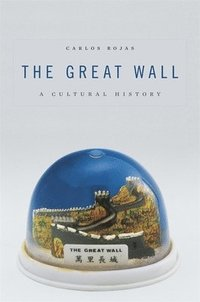 The Great Wall: A Cultural History