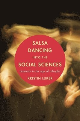 bokomslag Salsa Dancing into the Social Sciences: Research in an Age of Info-glut