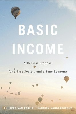 bokomslag Basic income - a radical proposal for a free society and a sane economy