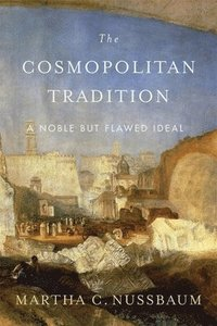 bokomslag The Cosmopolitan Tradition: A Noble but Flawed Ideal