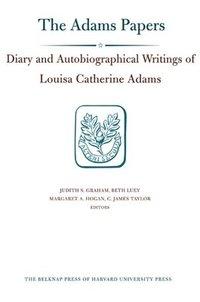 bokomslag Diary and Autobiographical Writings of Louisa Catherine Adams: Volume 2