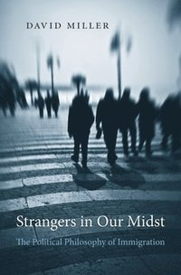 bokomslag Strangers in Our Midst: The Political Philosophy of Immigration