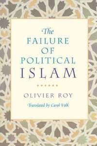 bokomslag The Failure of Political Islam