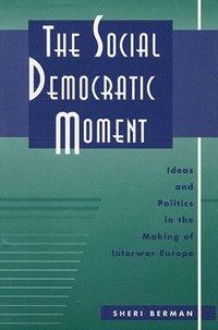 bokomslag The Social Democratic Moment