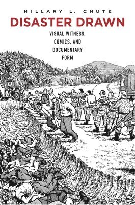 bokomslag Disaster drawn - visual witness, comics, and documentary form