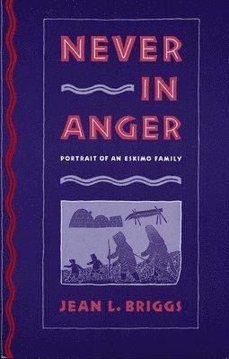 bokomslag Never in Anger: Portrait of an Eskimo Family