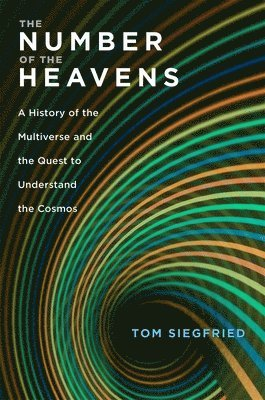 bokomslag The Number of the Heavens: A History of the Multiverse and the Quest to Understand the Cosmos