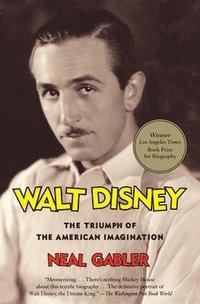 bokomslag Walt Disney: The Triumph of the American Imagination