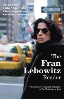 bokomslag The Fran Lebowitz Reader