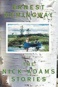 bokomslag The Nick Adams Stories