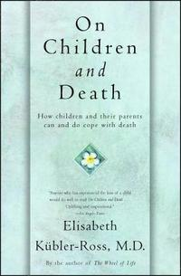 bokomslag On Children and Death: How Children and their Parents Can and do Cope With Death