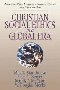 bokomslag Christian Social Ethics in a Global Era