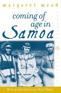 Coming of age in samoa : a psychological study of primitive youth