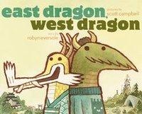 bokomslag East Dragon, West Dragon