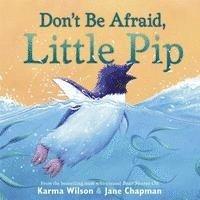bokomslag Don't Be Afraid, Little Pip
