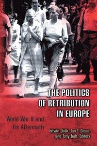 bokomslag The Politics of Retribution in Europe