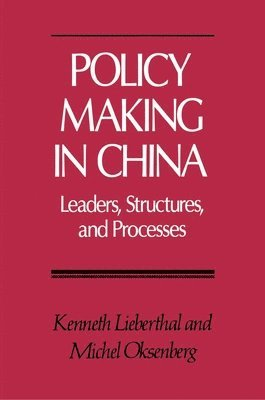 Policy Making in China: Leaders, Structures, and Processes 1