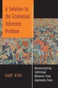 bokomslag A Solution to the Ecological Inference Problem