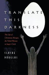 bokomslag Translate this Darkness