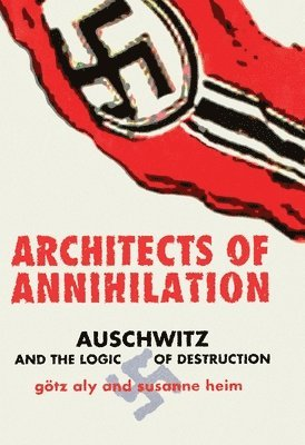 bokomslag Architects of annihilation - auschwitz and the logic of destruction