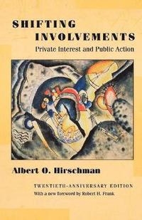 bokomslag Shifting Involvements: Private Interest and Public Action (Twentieth-Anniversary Edition)