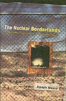 bokomslag The Nuclear Borderlands: The Manhattan Project in Post-Cold War New Mexico