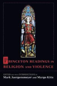 bokomslag Princeton Readings in Religion and Violence
