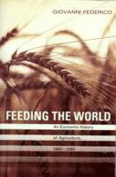 bokomslag Feeding the World: An Economic History of Agriculture, 1800-2000