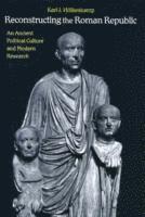 bokomslag Reconstructing the roman republic - an ancient political culture and modern
