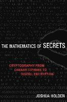 bokomslag Mathematics of secrets - cryptography from caesar ciphers to digital encryp