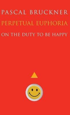 bokomslag Perpetual euphoria - on the duty to be happy