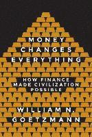 bokomslag Money changes everything - how finance made civilization possible