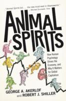 bokomslag Animal Spirits: How Human Psychology Drives the Economy, and Why It Matters for Global Capitalism