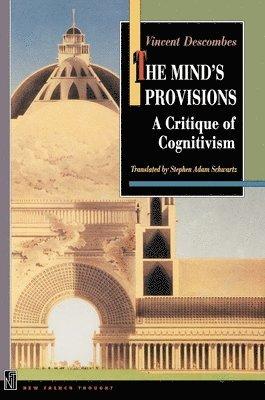 bokomslag The Mind's Provisions: A Critique of Cognitivism