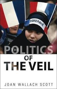 bokomslag The Politics of the Veil