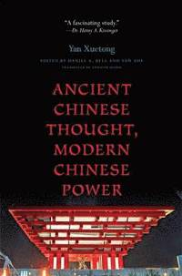 bokomslag Ancient Chinese Thought, Modern Chinese Power