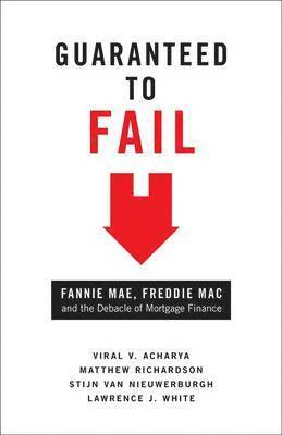 bokomslag Guaranteed to Fail: Fannie Mae, Freddie Mac, and the Debacle of Mortgage Finance