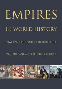 bokomslag Empires in World History: Power and the Politics of Difference