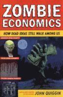 bokomslag Zombie economics - how dead ideas still walk among us
