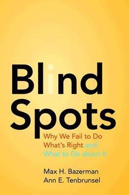 bokomslag Blind spots - why we fail to do whats right and what to do about it