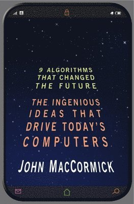 bokomslag Nine algorithms that changed the future - the ingenious ideas that drive to