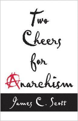 bokomslag Two Cheers for Anarchism