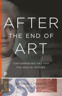 bokomslag After the End of Art: Contemporary Art and the Pale of History