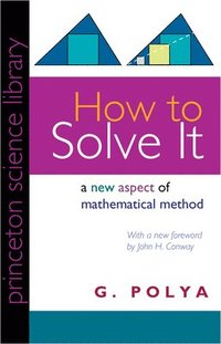 bokomslag How to Solve It: A New Aspect of Mathematical Method