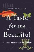 bokomslag A Taste for the Beautiful: The Evolution of Attraction