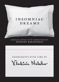bokomslag Insomniac Dreams: Experiments with Time by Vladimir Nabokov