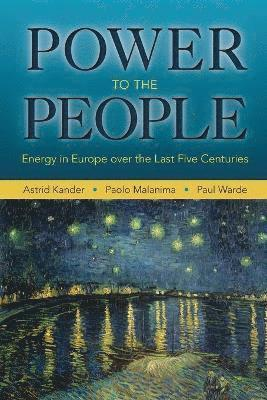 bokomslag Power to the People: Energy in Europe over the Last Five Centuries