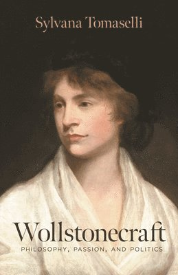 bokomslag Wollstonecraft: Philosophy, Passion, and Politics