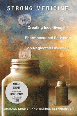 bokomslag Strong Medicine: Creating Incentives for Pharmaceutical Research on Neglected Diseases